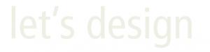Let's Design
